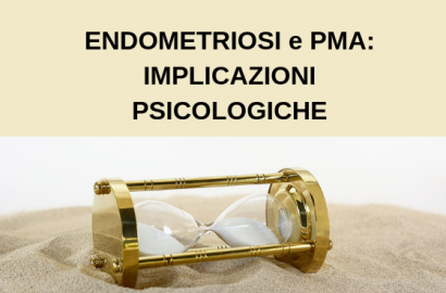 ENDOMETRIOSI e PMA_ IMPLICAZIONI PSICOLOGICHE